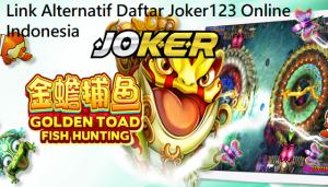 Link Alternatif Daftar Joker123 Online Indonesia
