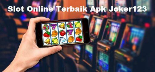 Slot Online Terbaik Apk Joker123 Gaming