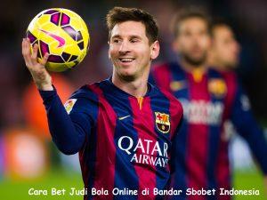 Cara Bet Judi Bola Online di Bandar Sbobet Indonesia