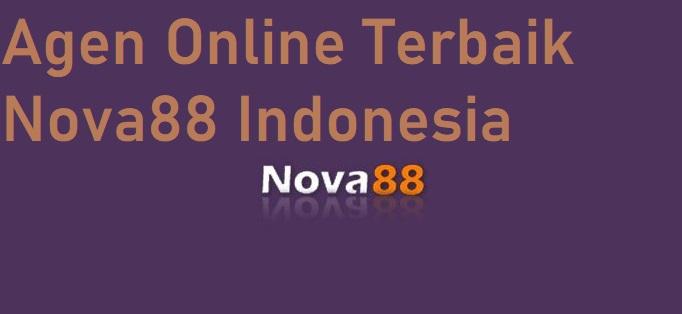 Agen Online Terbaik Nova88 Indonesia